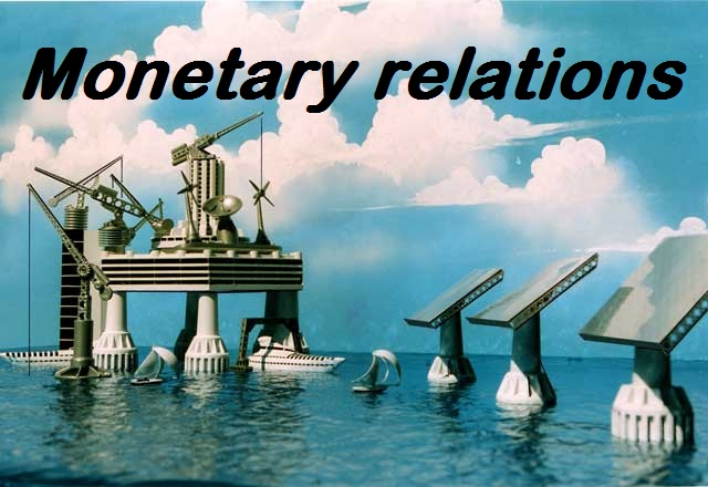 Monetary relations and exchange system